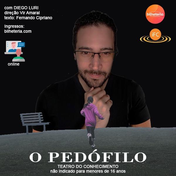 Teatro - Monólogo O Pedófilo